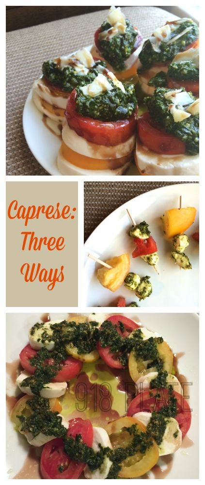 Caprese Salad: Three Ways | 918 Plate